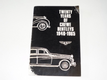 Twenty Years Of Crewe Bentleys. 1946-1965 (Bentley Drivers Club 1973)